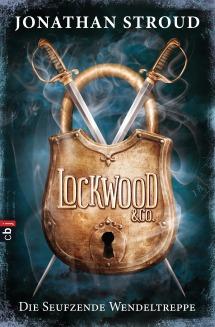 Lockwood Co - Die Seufzende Wendeltreppe von Jonathan Stroud